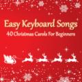 Easy Keyboard Songs - 40 Christmas Carols For Beginners by Thomas Johnson