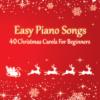 Easy Piano Songs - 40 Christmas Carols For Beginners by Thomas Johnson