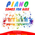 Easy Piano Songs For Kids By Thomas Johnson